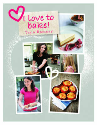 Review: I Love to Bake by Tana Ramsay