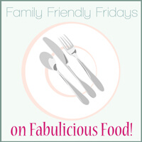 Family Friendly Fridays: March Blog Event on Fabulicious Food!