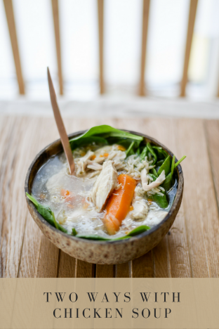 Recipe: Chicken Soup Two Ways